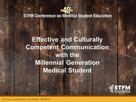 Effective and Culturally Competent Communication with the Millennial Generation Medical Student.