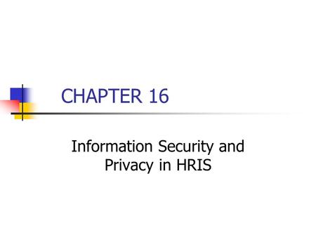 CHAPTER 16 Information Security and Privacy in HRIS.