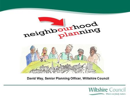 David Way, Senior Planning Officer, Wiltshire Council.