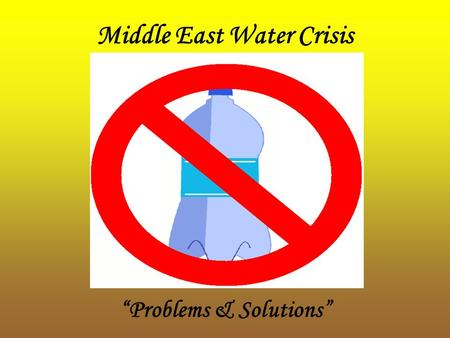 "Middle East Water Crisis ""Problems & Solutions"" What is the difference between worth and value?"