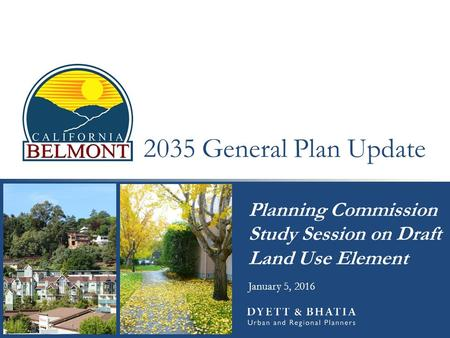2035 General Plan Update Planning Commission Study Session on Draft Land Use Element January 5, 2016.