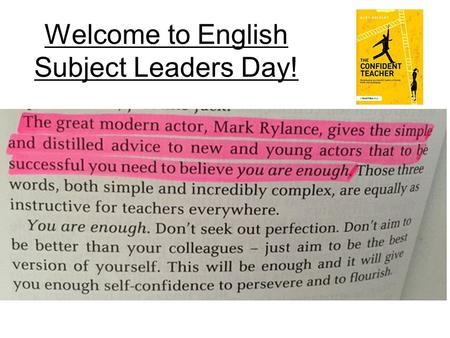 Welcome to English Subject Leaders Day!. Agenda 9.00 Leadership 9.45 19 th century texts approaches 11.00 Coffee 11.15 JPDD planning – what do we want?