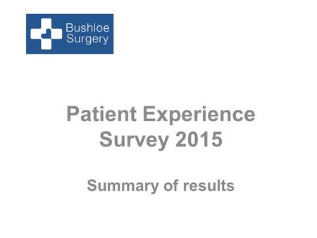 Patient Experience Survey 2015 Summary of results.