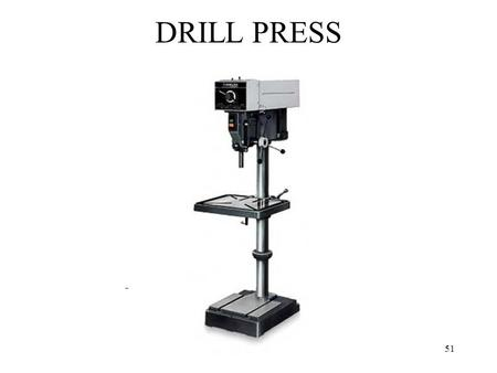 5151 DRILL PRESS. 5252 COUNTERSINK 5353 ELECTRIC DRILL.
