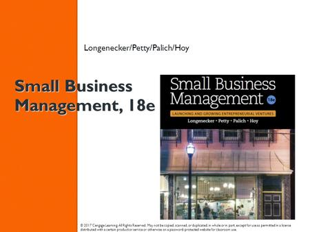 Small Business Management, 18e Longenecker/Petty/Palich/Hoy © 2017 Cengage Learning. All Rights Reserved. May not be copied, scanned, or duplicated, in.
