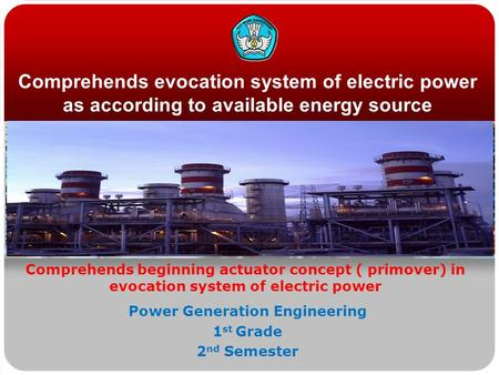 Comprehends evocation system of electric power as according to available energy source Comprehends beginning actuator concept ( primover) in evocation.