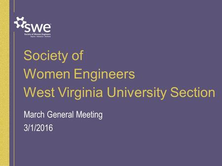 Society of Women Engineers West Virginia University Section March General Meeting 3/1/2016.