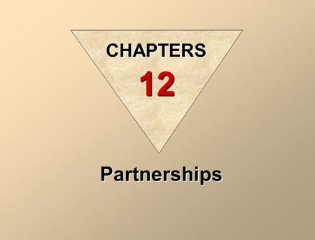 Partnerships CHAPTERS 12. Agenda Learning goals Vocabulary Characteristics of a partnership Types of partnerships What is partnership agreement Accounting.