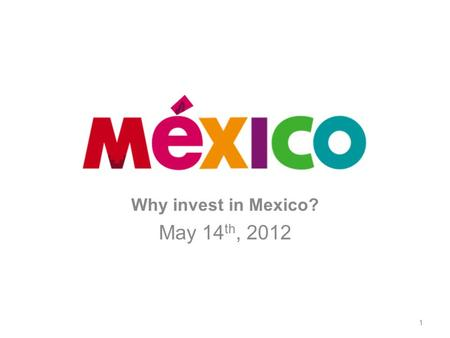 Why invest in Mexico? May 14 th, 2012 1. Internationalization: Accenture's formula for profitable growth 2 SOURCE: ACCENTURE, The formula for profitable.