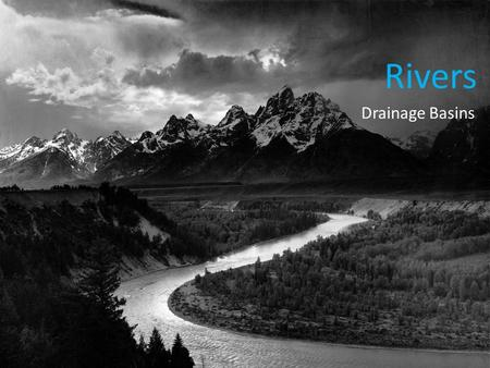 Rivers Drainage Basins. Starter: Unscramble the following!