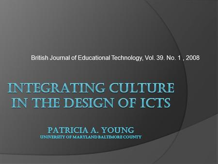 British Journal of Educational Technology, Vol. 39. No. 1, 2008.