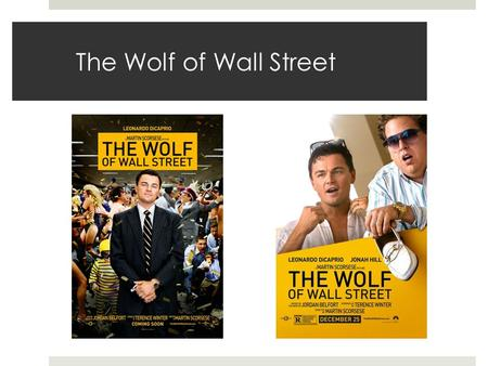 The Wolf of Wall Street. Layout It's got a simple yellowish gold themed color scheme and uses simple font, this also relates to some of the people in.
