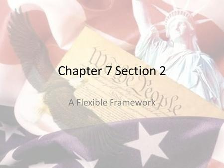 Chapter 7 Section 2 A Flexible Framework. The Role of the Supreme Court Overturning a Decision – Court decisions set important precedents, but can be.