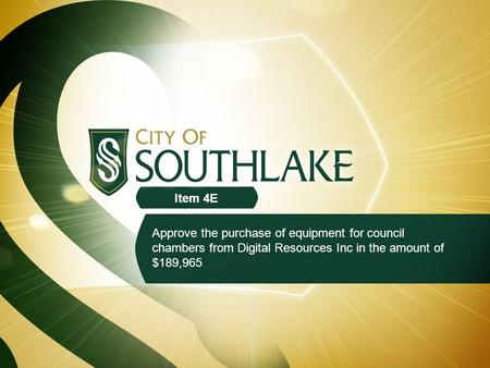 Approve the purchase of equipment for council chambers from Digital Resources Inc in the amount of $189,965 Item 4E.