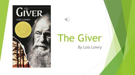 The Giver By Lois Lowry Setting  A society on earth in the far future  Takes place many years in future  It is very strict with many rules and orders.