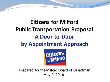 Prepared for the Milford Board of Selectman May 9, 2016.