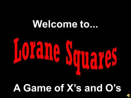 Welcome to... A Game of X's and O's Another Presentation © 2000 - All rights Reserved