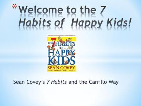 Sean Covey's 7 Habits and the Carrillo Way.