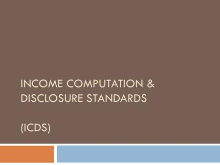 INCOME COMPUTATION & DISCLOSURE STANDARDS (ICDS).