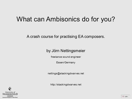 Jörn Nettingsmeier,  What can Ambisonics do for you? A crash course for practising EA composers. by.