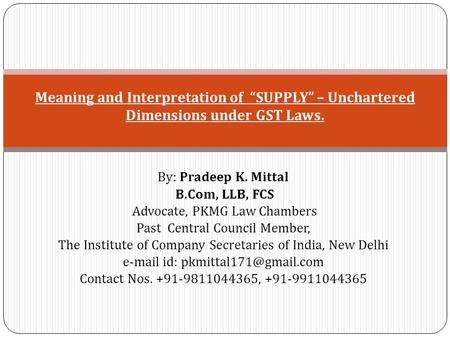 By: Pradeep K. Mittal B.Com, LLB, FCS Advocate, PKMG Law Chambers Past Central Council Member, The Institute <strong>of</strong> Company Secretaries <strong>of</strong> <strong>India</strong>, New Delhi.