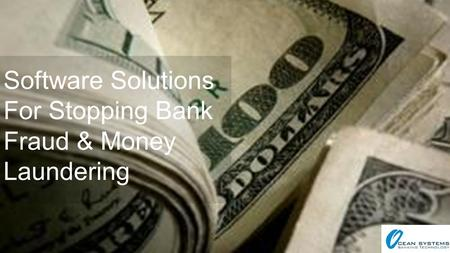 Software Solutions For Stopping Bank Fraud & Money Laundering.