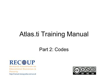 Atlas.ti Training Manual Part 2: Codes.  2 PART 2: CODES What is a Code? A Code is an index category representing an.