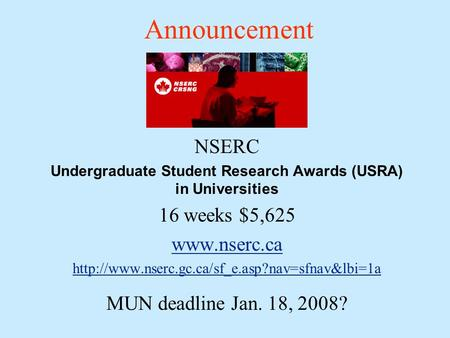 Announcement NSERC Undergraduate Student Research Awards (USRA) in Universities 16 weeks $5,625