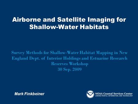 Airborne and Satellite Imaging for Shallow-Water Habitats Survey Methods for Shallow-Water Habitat Mapping in New England Dept. of Interior Holdings and.