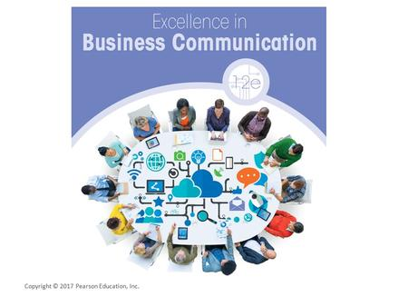 Copyright © 2017 Pearson Education, Inc.. Excellence in Business Communication Chapter 3 Communication Challenges in a Diverse, Global Marketplace Copyright.