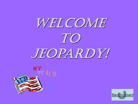 Back to Board Welcome to Jeopardy!. Back to Board Today's Categories~ ~Physical Development ~Periods of Adulthood ~Cognitive Development ~Random Questions.