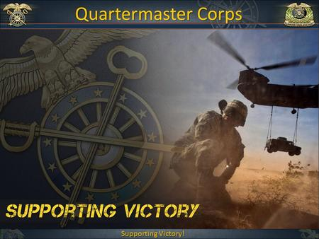 Supporting Victory! Quartermaster Corps. Agenda  Quartermaster to Multi-functional Logistician  Quartermaster Corps Mission  Quartermaster Core Competencies.