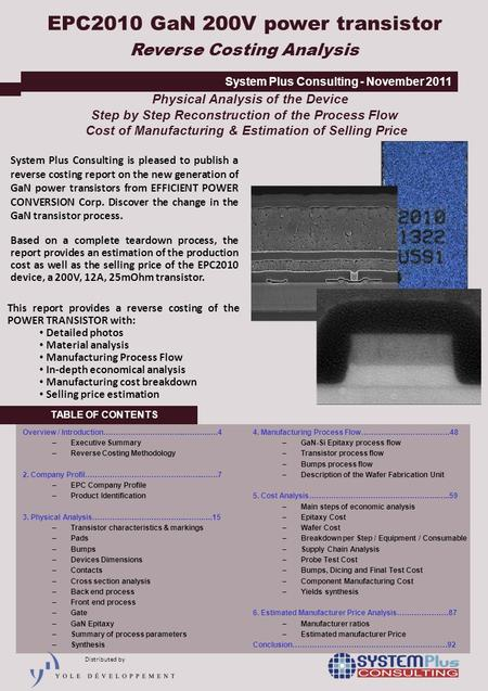 TABLE OF CONTENTS System Plus Consulting is pleased to publish a reverse costing report on the new generation of GaN power transistors from EFFICIENT POWER.
