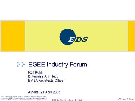 EDS Confidential – Do Not Distribute EDS and the EDS logo are registered trademarks of Electronic Data Systems Corporation. EDS is an equal opportunity.