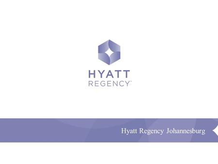 Confidential and Proprietary - Presentation Name Hyatt Regency Johannesburg.