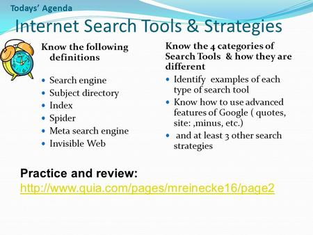 Todays' Agenda Internet <strong>Search</strong> Tools & Strategies Know the following definitions <strong>Search</strong> <strong>engine</strong> Subject directory Index Spider Meta <strong>search</strong> <strong>engine</strong> Invisible.