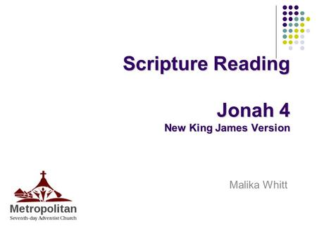 Scripture Reading Jonah 4 New King James Version Malika Whitt.