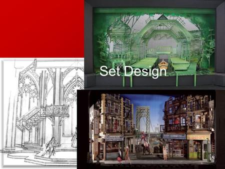 Set Design. The set is the visible scenery that the audience sees including but not limited to buildings, forests, pretty much anything your mind can.