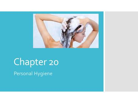 Chapter 20 Personal Hygiene. Seatwork  What are the purposes of good hygiene?  2 minutes to discuss as a table group…