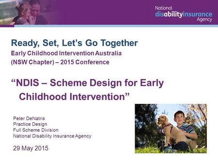 "Ready, Set, Let's Go Together Early Childhood Intervention Australia (NSW Chapter) – 2015 Conference ""NDIS – Scheme Design for Early Childhood Intervention"""