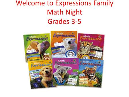 Welcome to Expressions Family Math Night Grades 3-5.