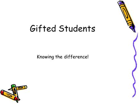 Gifted Students Knowing the difference!. Bright Child vs. Gifted Child Bright Child Knows the answers Has good ideas Works hard Answers the questions.