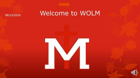 "Welcome to WOLM 08/23/2016 F.L.A.M.E. Retreat is from October 14-16 th Registration is OPEN! Forms may be found on the Mercy website under ""Spiritual."