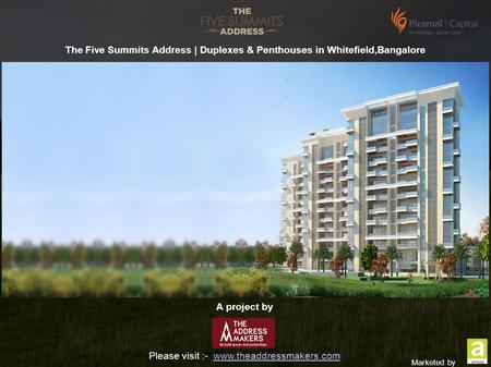 The Five Summits Address | Duplexes & Penthouses in Whitefield,Bangalore Please visit :-  A project by.