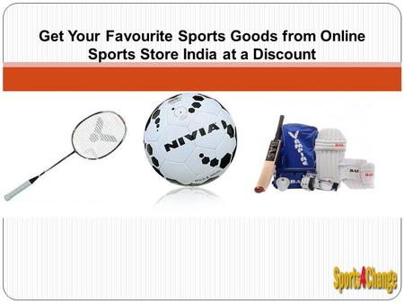 Get Your Favourite Sports Goods from Online Sports Store India at a Discount.