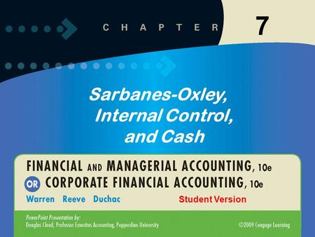 7-1 7 Sarbanes-Oxley, Internal Control, and Cash Student Version.