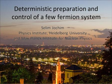 Deterministic preparation and control of a few fermion system.