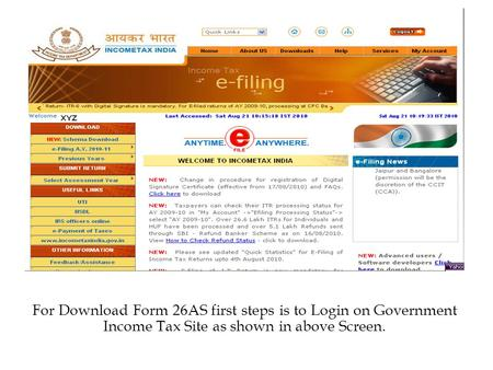 For Download Form 26AS first steps is to Login on Government Income Tax Site as shown in above Screen.