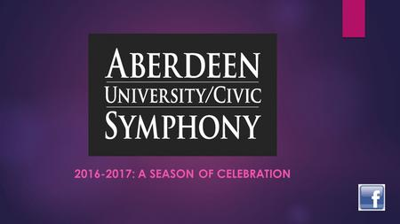 2016-2017: A SEASON OF CELEBRATION. This year, the orchestra returns to its home in the newly renovated Johnson Fine Arts Center for its 97 th season.