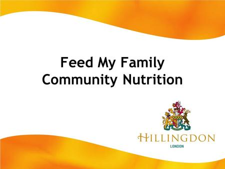 Feed My Family Community Nutrition. Wk1. Aims and objectives Increase knowledge of nutrition, cooking skills and food behaviour whilst staying on budget.
